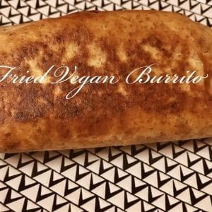 Beyond Vegans Fried Vegan Burrito